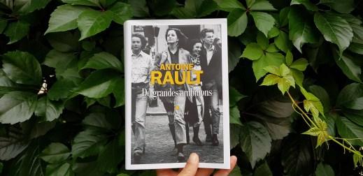 De grandes ambitions - Antoine Rault