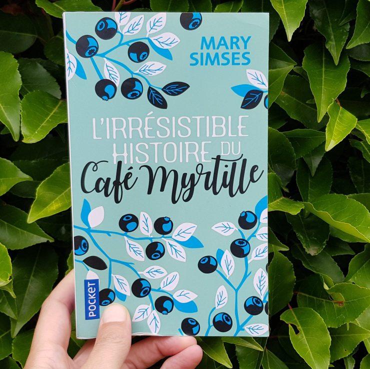 L'irrésistible histoire du café myrtille - Mary Simses