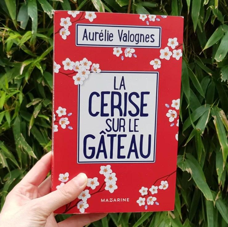 La cerise sur le gâteau d'Aurélie Valognes