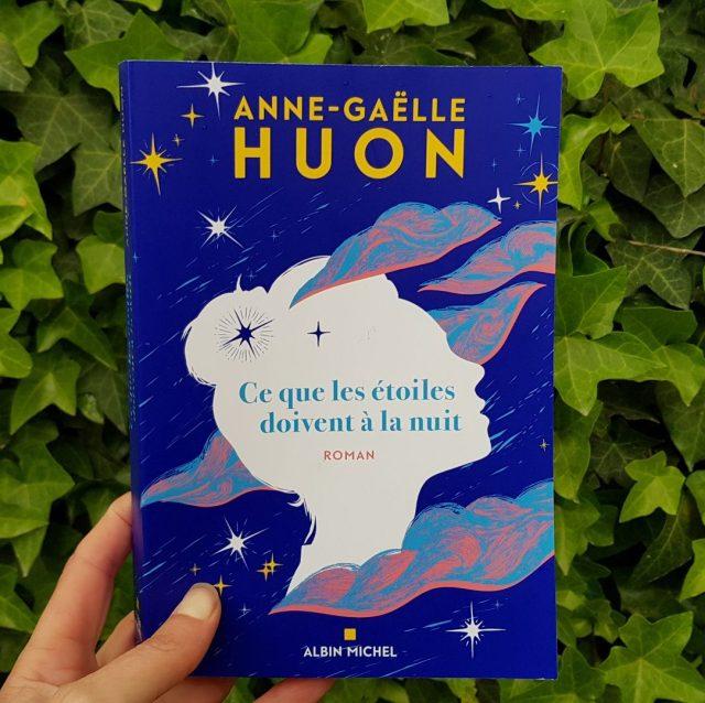 Ce que les étoiles doivent à la nuit - Anne-Gaëlle Huon