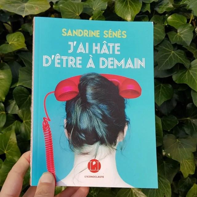 J'ai hâte d'être à demain - Sandrine Sénès