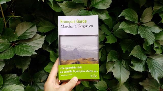 Marcher à Kerguelen - François Garde