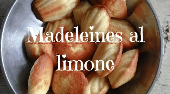 madeleines al limone ricetta