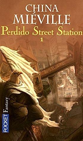 MIÉVILLE, China, Perdido Street Station, tome 1, Paris, Pocket Fantasy, 2006.