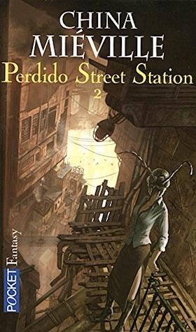 MIÉVILLE, China, Perdido Street Station, tome 2, Paris, Pocket Fantasy, 2006.