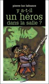 Book Review: Y a-t-il un héros dans la salle?, Pierre-Luc Lafrance