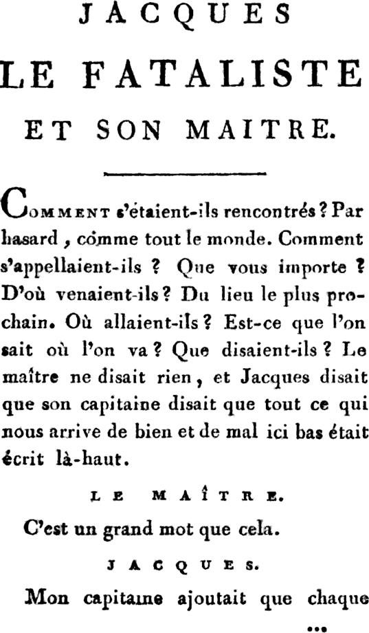 Denis Diderot, dans Jacques le Fataliste et son maître (1796), joue avec les attentes du lecteur. Plus précisément, il établit un nouveau pacte de lecture aux fonctions métacritique (du genre romanesque) et métanarrative (du rapport de l'auteur et du lecteur avec le texte). Analyse de texte sur lilitherature.com.