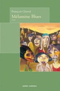 Couverture du roman Mélamine Blues de François Gravel