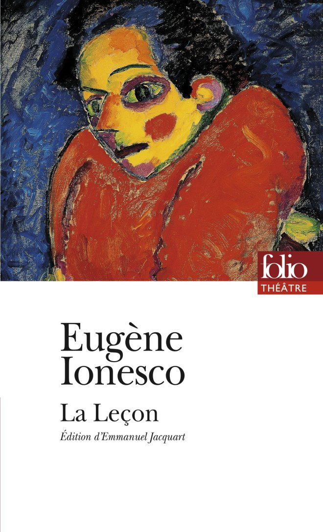 IONESCO, Eugène, La leçon, Paris, Gallimard, coll. « Folio Théâtre », 1994 [1951], 144 p.