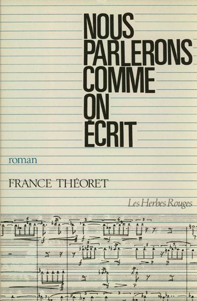 Couverture de Nous parlerons comme on écrit France Théoret, 1982