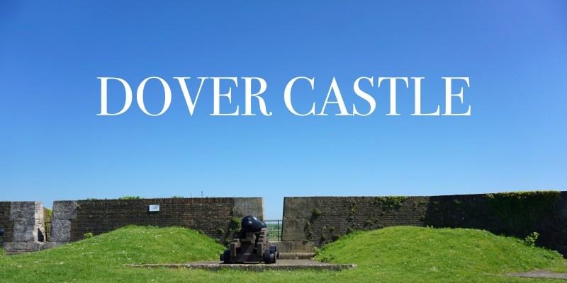 倫敦近郊景點 多佛城堡Dover Castle交通、門票、歷史 英格蘭最大的城堡。