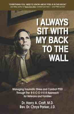 I Always Sit with My Back to the Wall: Managing Traumatic Stress and Combat PTSD