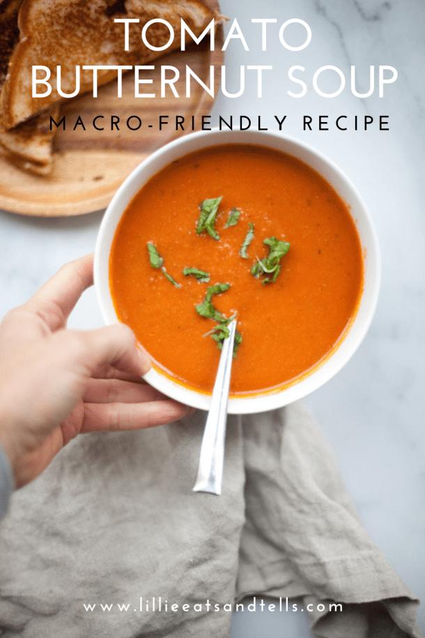Tomato Butternut Soup- A macro friendly recipe for anyone! www.lillieeatsandtells.com