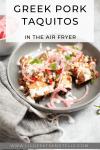 Greek Pork Taquitos in the Air Fryer www.lillieeatsandtells.com