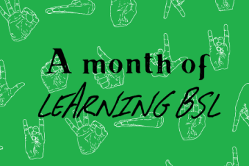 a month of learning BSL green