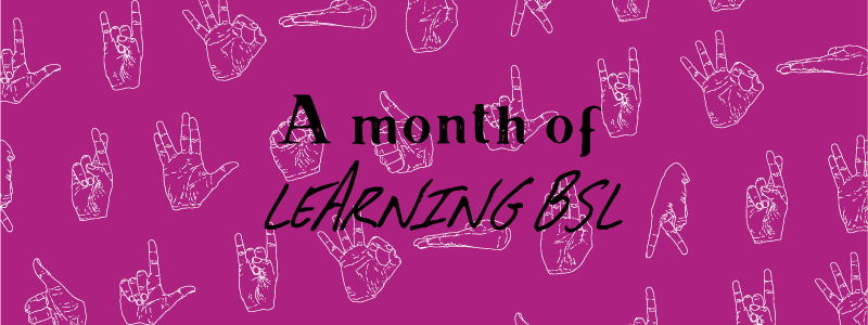 a month of learning BSL on purple background