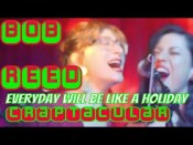Bob Reed - Everyday Will Be Like a Holiday