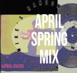 Spring Has Sprung  – Lil Mike's Random Revelations Mixcloud