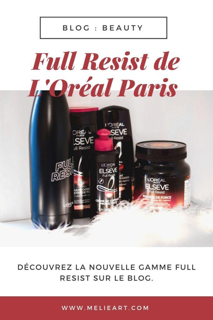 L'OREAL PARIS : MON AVIS SUR LA GAMME FULL RESIST