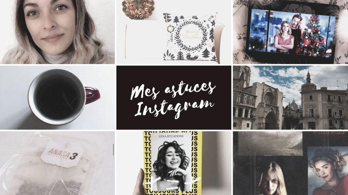 Instagram : Mes astuces de blogueuse