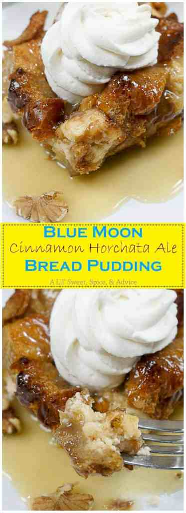 Blue Moon Cinnamon Horchata Ale Bread Pudding with White Chocolate Ale Sauce -- Beer really belongs with bread pudding at all times. Buttery Challah bread soaked in this cinnamon horchata infused beer and then topped with a luscious white chocolate ale sauce and fresh whipped cream. -- lilsweetspiceadvice.com