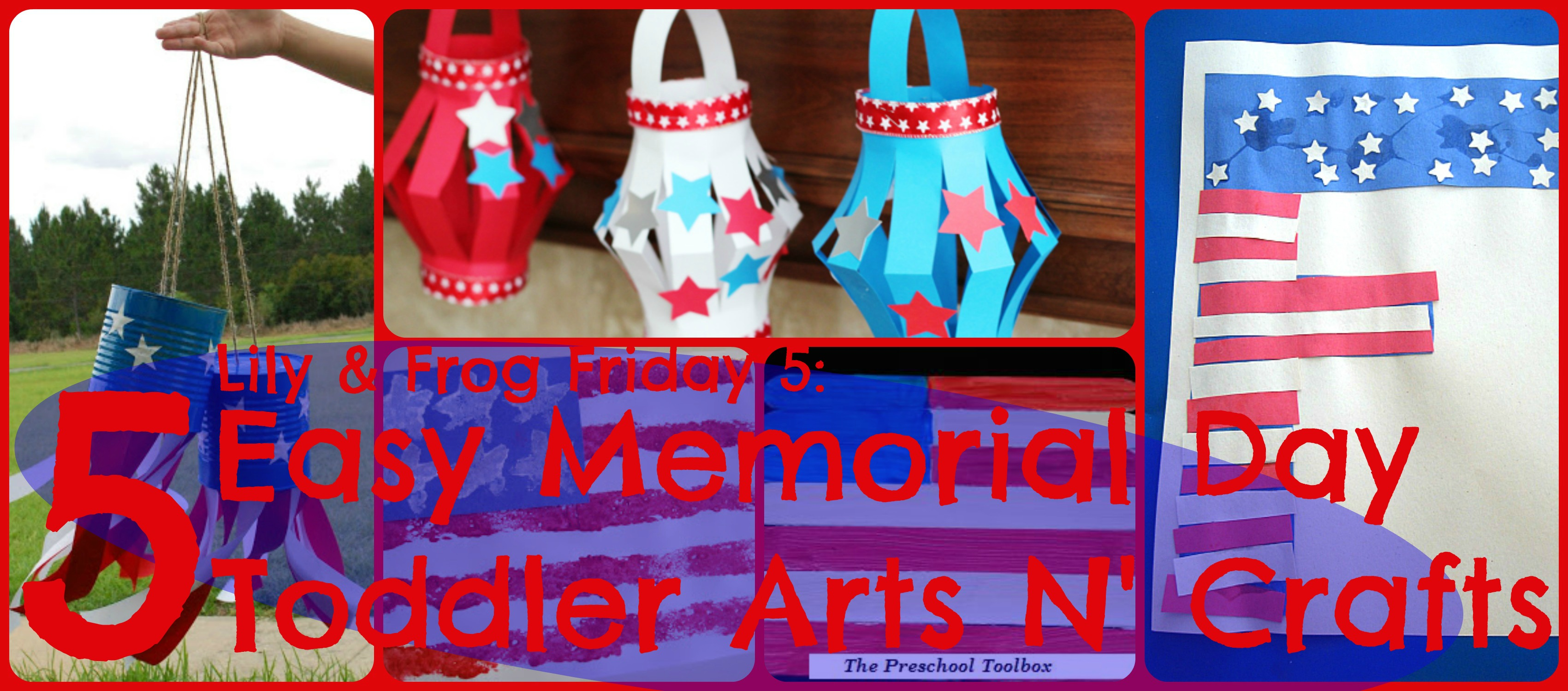 Lily Amp Frog Friday 5 5 Easy Memorial Day Toddler Arts N