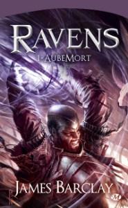Les Chroniques des Ravens, tome 1: AubeMort