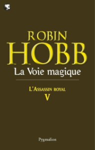 L'Assassin royal, tome 5: La Voie magique