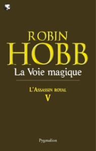 L'Assassin royal, tome 5: La Voie magique