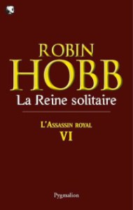 L'Assassin royal, tome 6: La Reine solitaire