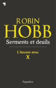 L'Assassin royal, tome 10: Serments et deuils