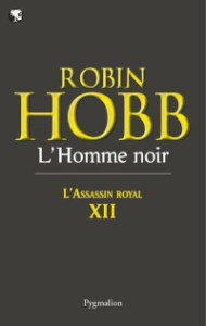 L'Assassin royal, tome 12: L'Homme noir