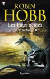 Les Cités des Anciens, tome 2: Les Eaux acides