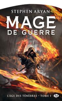 L'Âge des Ténèbres, tome 1: Mage de Guerre