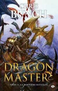 Dragon Master, tome 3: La Dernière bataille