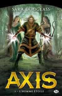 La Trilogie d'Axis, tome 3: L'Homme Étoile