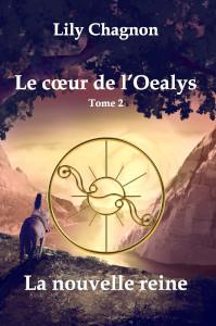 Le coeur de l'Oealys, tome 2: La nouvelle reine
