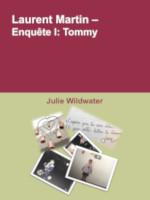 Laurent Martin – Enquête 1: Tommy de Julie Wildwater