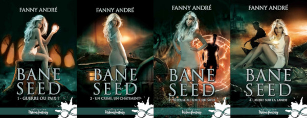 La série Bane Seed de Fanny André (les 4 premiers tomes)