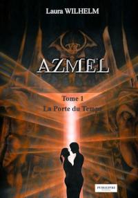 Azmel, tome 1 : La Porte du Temps de Laura Wilhelm