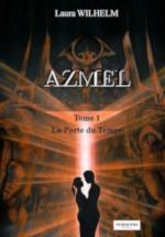 Azmel, tome 1 : La Porte du Temps de Laura Wilhelm.