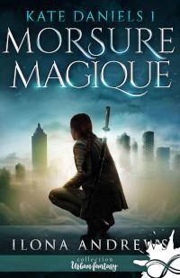 Kate Daniels, tome 1: Morsure Magique