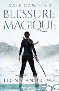 Kate Daniels, tome 4: Blessure Magique