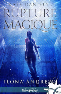 Kate Daniels, tome 7: Rupture Magique