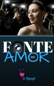 Livro Fonte do Amor , Romance, Comédia Romântica, E-book Amazon, Autora Li Mendi