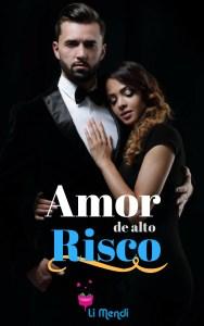 Livro Amor de Alto Risco , Romance, Comédia Romântica, E-book Amazon, Autora Li Mendi