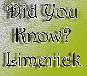 Did You Know? Limerick Facts 2