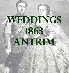 Antrim Weddings 1863