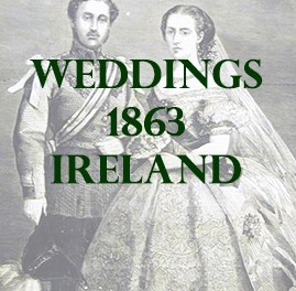 1863 Weddings Announcements in Ireland