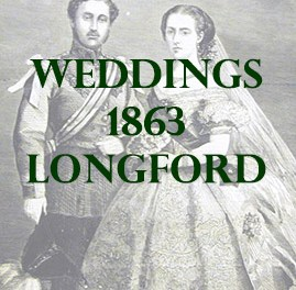 Longford Weddings 1863
